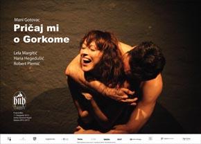 Mani Gotovac, Pričaj mi o Gorkome, plakat predstave