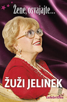 Žuži Jelinek, Žene, osvajajte...